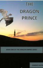 The Dragon Prince (Book 1) by CandiceHuffman