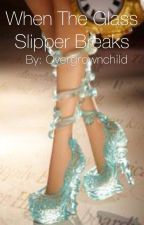 When the Glass Slipper Breaks (Ever After High Fanfic) by Overgrownchild