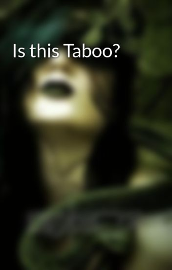 Is this Taboo?
