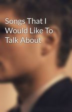 Songs That I Would Like To Talk About  by ThisisWinchester