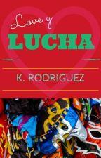 Love y Lucha by KRRodriguez