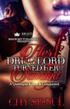 Her Druglord Turned Her Savage  by Chy_Seoul