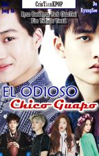 El Odioso Chico Guapo [KAISOO] °PAUSADA° by CrisTianKPOP