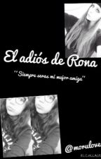 El adios de Rona. (Ro y Ona) by Drama_Queen_Bitch