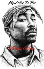 My Letter To Pac, All Eyes On You by KingPoetic