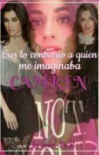 ERES LO CONTRARIO A QUIÉN ME IMAGINABA ||CAMREN|| by KP-Cmrn-5H-Bl