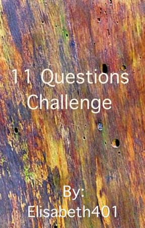 11 Questions Challenge by Elisabeth401