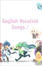 English Vocaloid Songs ♪ by kmsmyboy
