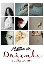 A filha de Drácula by Pinkheart12456