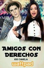 AMIGOS CON DERECHOS (Jos Canela Y Tu) by CD9CastorasdeMexico