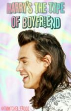 Harry's the type of Boyfriend © by ImMichelleRodz