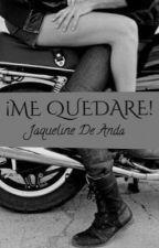 ¡ME QUEDARE¡  by JaquelineDeAnda