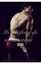 Mi Profesor De Matematicas by MariMari260