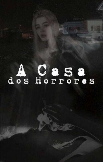 A Casa Dos Horrores (Completo, apenas editando.)