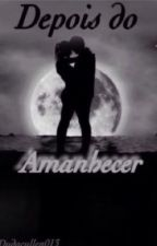Depois do Amanhecer by DudaCullen013