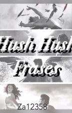 ~Frases de Hush Hush~ by za12358
