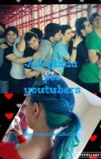 Adoptada por Youtubers (TERMINADA) by ValeriaNutella123