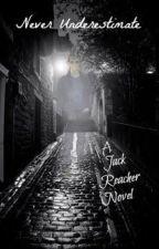 Never Underestimate - A Jack Reacher Novel by riderlover71