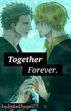 Together Forever (ZoSan, un fanfic de One Piece) by RebelAngel23