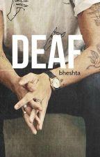 Deaf  *h.s* (slow updates) by bheshta