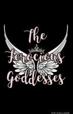 The Ferocious Goddesses by graceanne17
