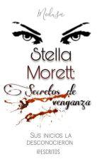 Stella Morett: Secretos de venganza. by Escritos