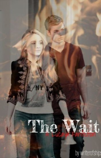 The Wait (A Lucaya Fanfiction)