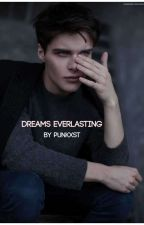 Dreams Everlasting by Punkxst