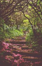 Deep Into The Woods by lyndseyloo2