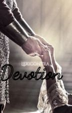 Devotion ↠↠Game of Thrones↞↞ (on hold) by lexicontra