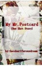 My Mr. Postcard (One Shot Story) by sacchariferousdreams