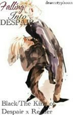 *Falling Into Despair* Black/The King of Despair X Reader by dramatyphoon