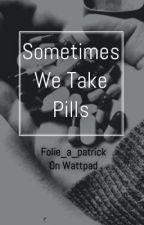 Sometimes We Take Pills {Patrick Stump} by folie_a_patrick