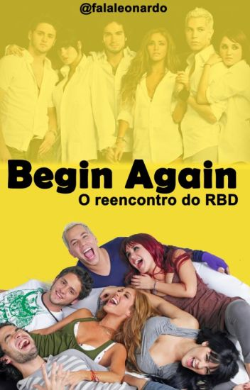 Begin Again - O Reencontro do RBD