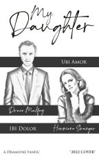 My Daughter (Dramione) by wantinghemmings