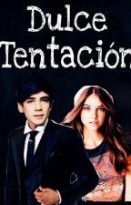 Dulce Tentación ||Jos Canela & ___|| by NatVillal