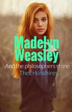 Madelyn Weasley and the philosophers stone by TheErkinshires