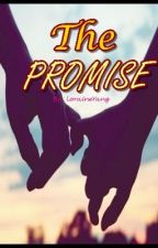 The Promise (COMPLETED) by LoraineYang