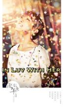 In luv with her (BTS Jhope fanfic) BTS series: Book #2 by YangMinseo853