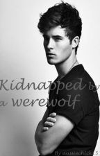 Kidnapped by a Werewolf by aussiechick15