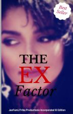 The EX Factor by Unwritten1814