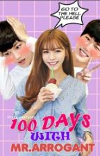 100 Days With Mr Arrogant by EiykaNightmaree