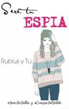 Seré tu Espía ||Rubius|| by YareDeDoblas