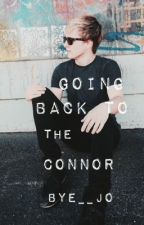 Going Back To The Connor: A Before You Exit Love Story by BYE__Jo