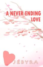 A NEVER-ENDING LOVE (Book 2 of A Never-Ending Dream) by Jebyra