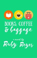 Books, Coffee, and Baggage by problematicfangirl
