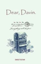 Dear, Davin by Sweetsstar