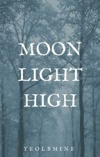 MOONLIGHT HIGH by YEOLbemine