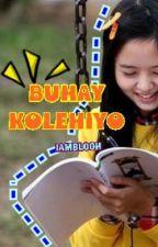 BUHAY KOLEHIYO by iamblooh