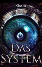 Das System by -Ninaaa-
